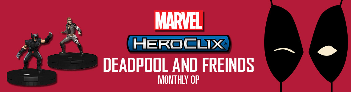 Marvel HeroClix: Deadpool and Friends Monthly OP