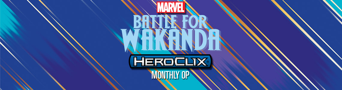 Marvel HeroClix: Battle for Wakanda Monthly OP